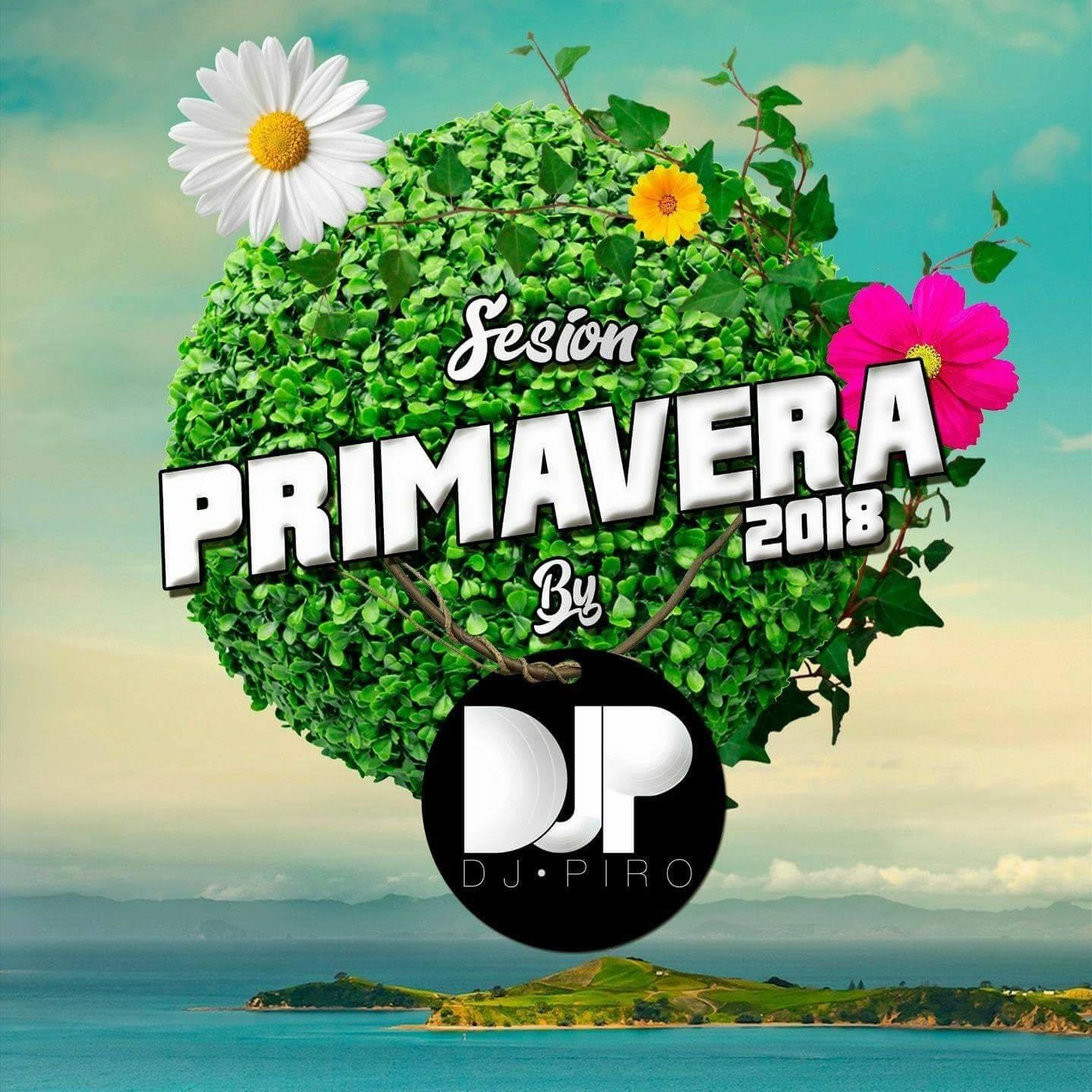 Djpiro Sesion Primavera 2018