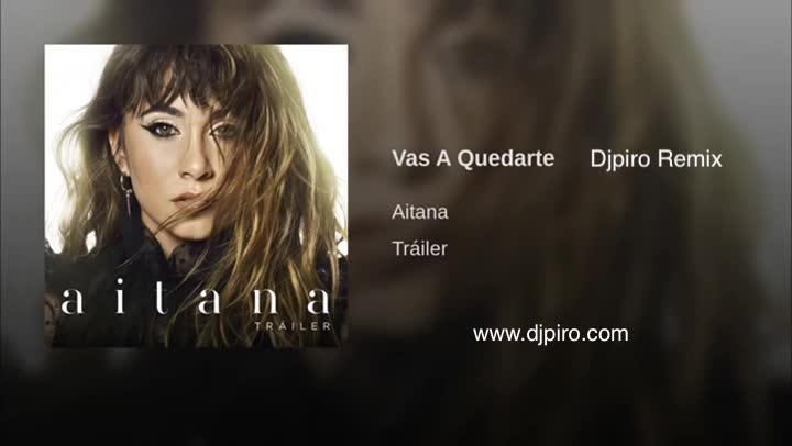Aitana Vas a Quedarte Djpiro Remix